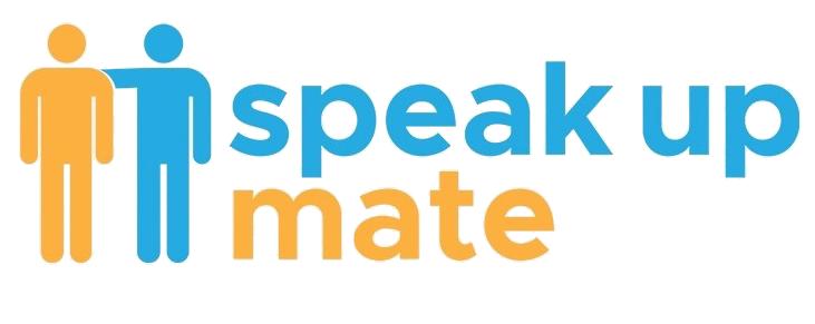 Speak Up Mate